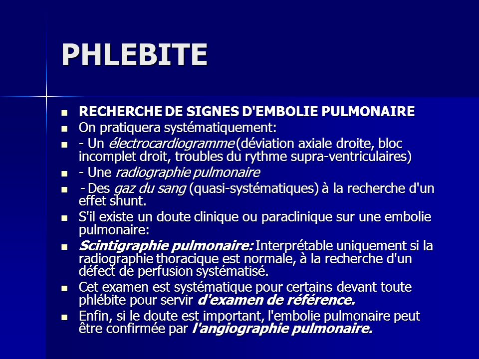 PHLEBITE RECHERCHE DE SIGNES D EMBOLIE PULMONAIRE