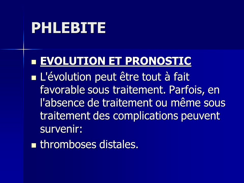 PHLEBITE EVOLUTION ET PRONOSTIC