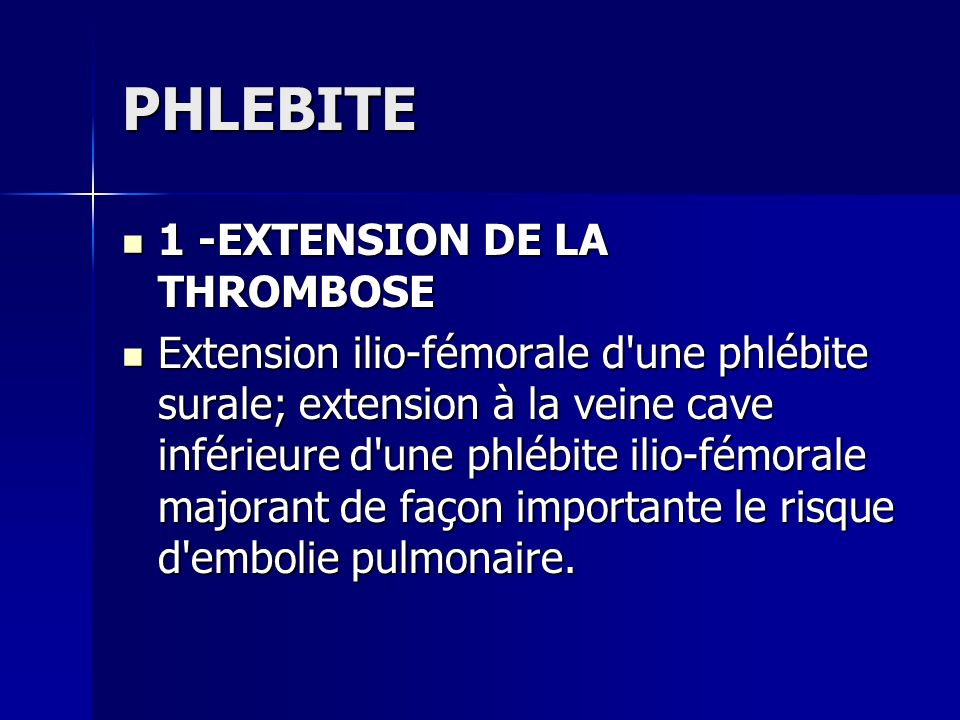 PHLEBITE 1 -EXTENSION DE LA THROMBOSE