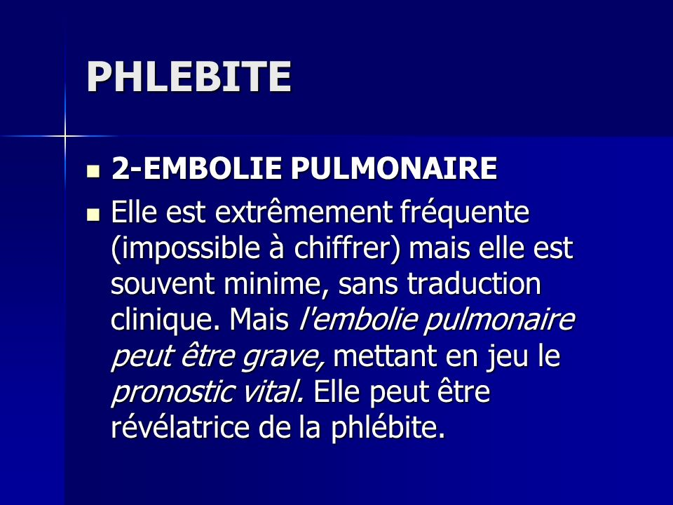 PHLEBITE 2-EMBOLIE PULMONAIRE