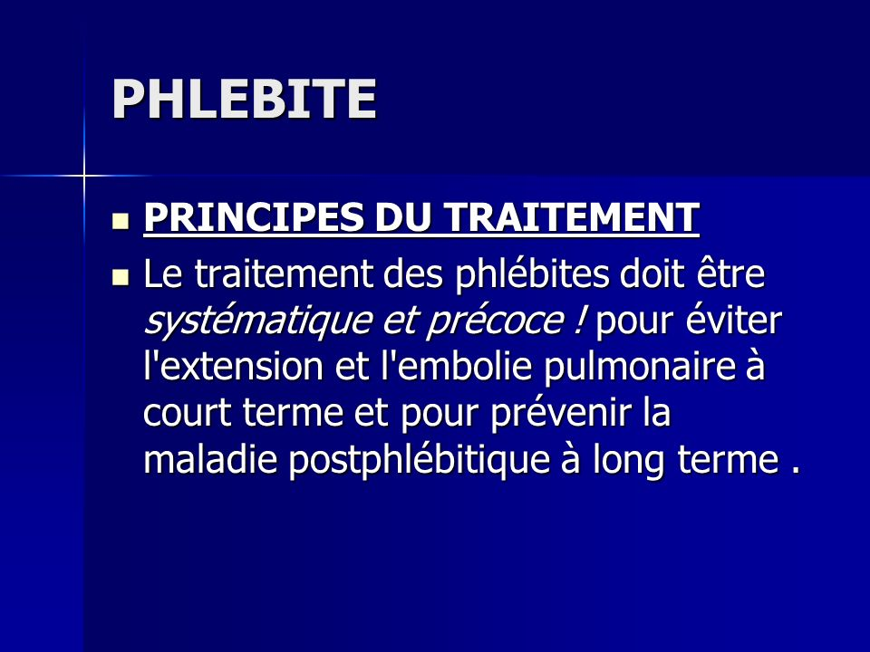 PHLEBITE PRINCIPES DU TRAITEMENT