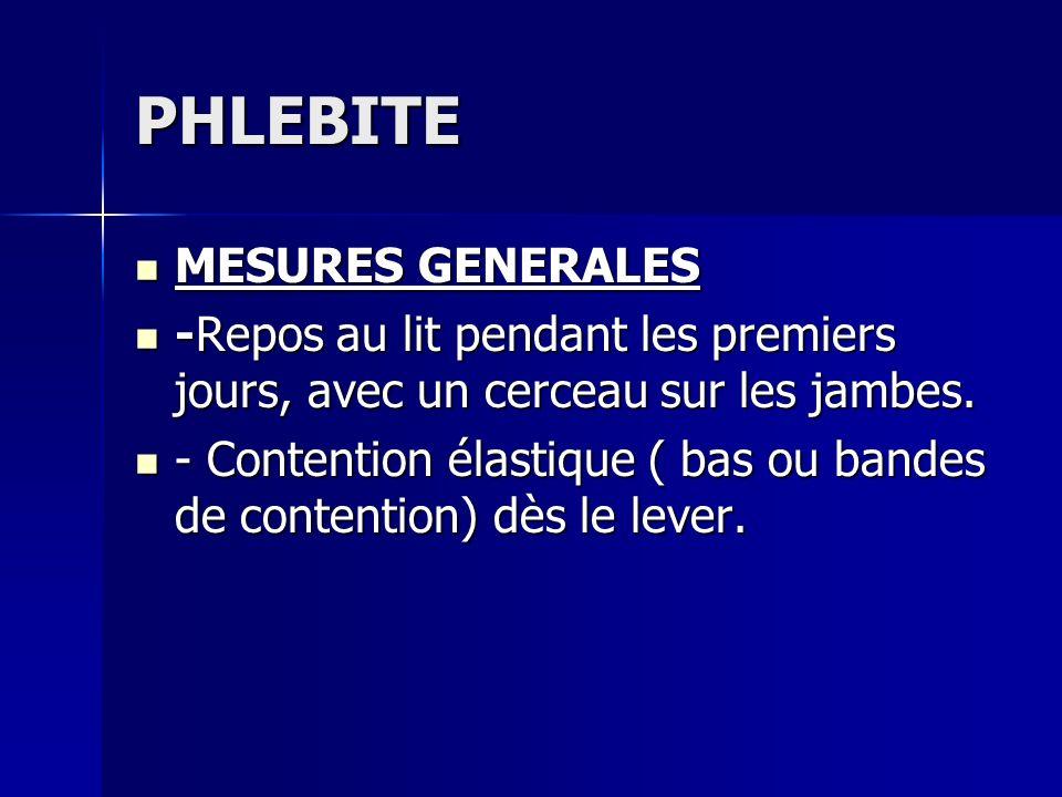 PHLEBITE MESURES GENERALES