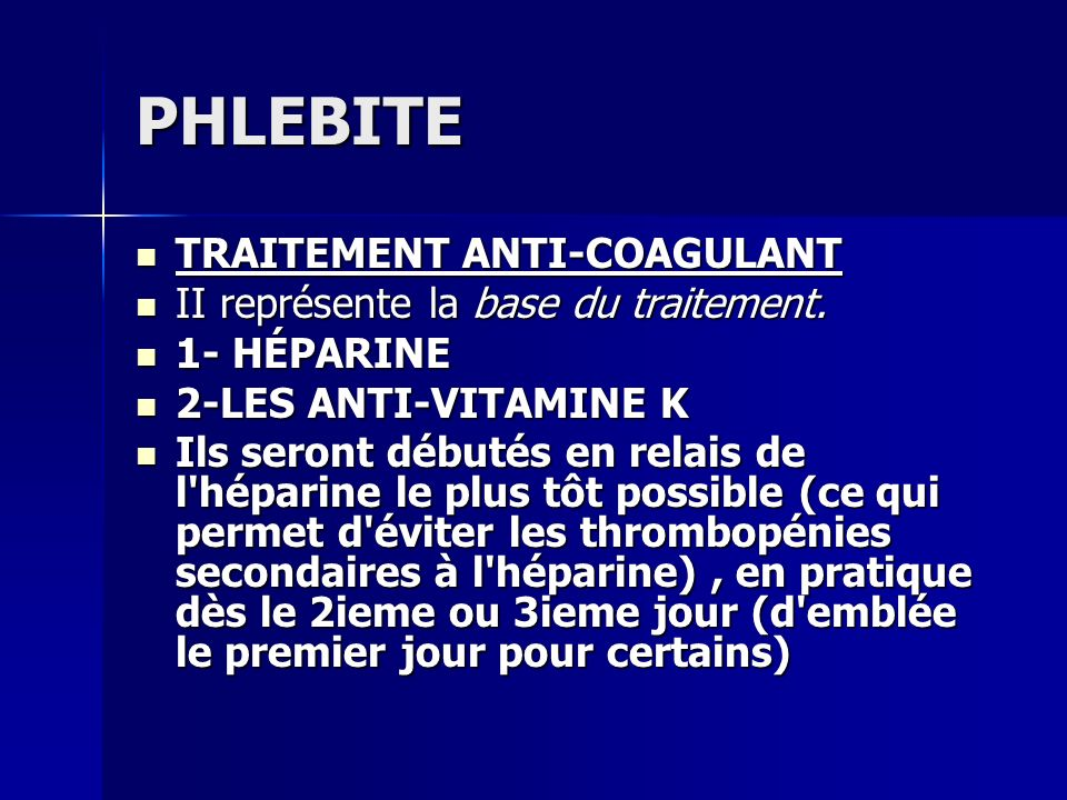PHLEBITE TRAITEMENT ANTI-COAGULANT