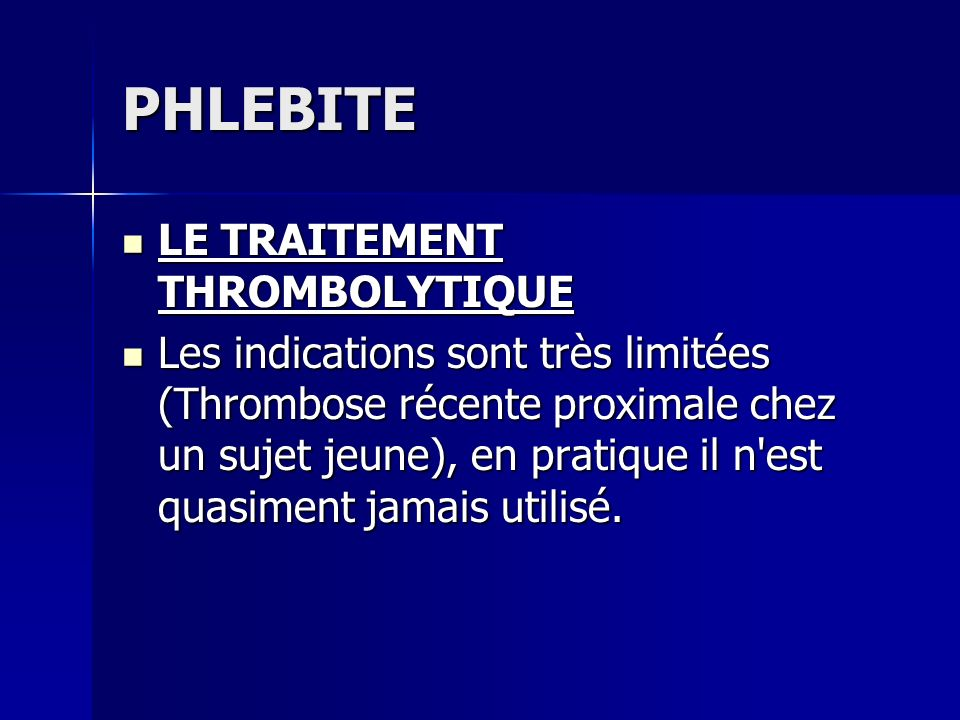 PHLEBITE LE TRAITEMENT THROMBOLYTIQUE