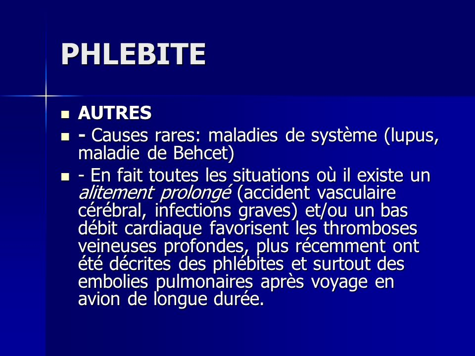 PHLEBITE AUTRES. - Causes rares: maladies de système (lupus, maladie de Behcet)