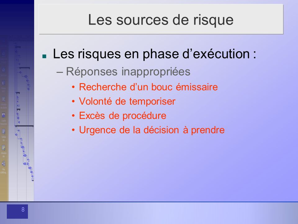 Les sources de risque Les risques en phase d'exécution :