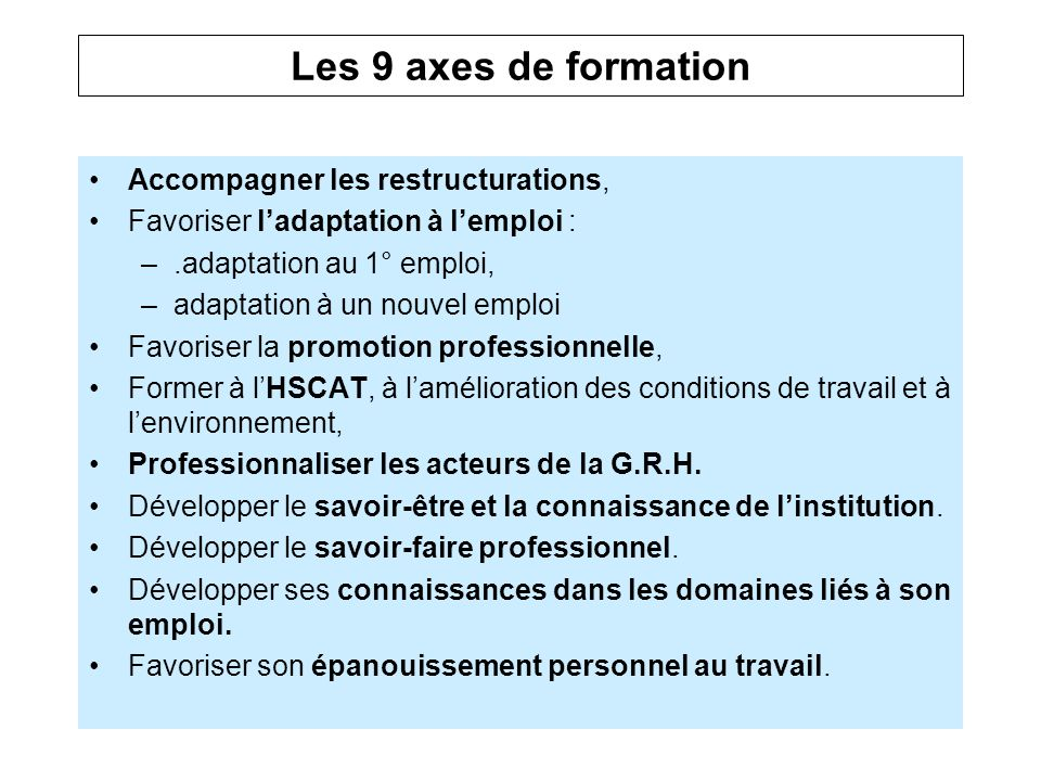 Les 9 axes de formation Accompagner les restructurations,