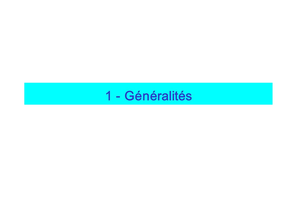1 - Généralités