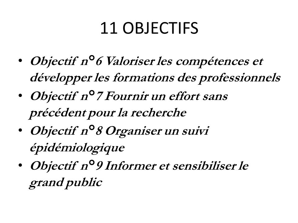 11 OBJECTIFS Objectif n°6 Valoriser les compétences et développer les formations des professionnels.