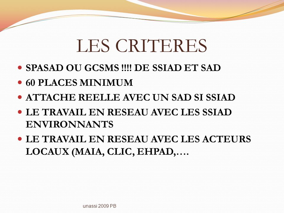 LES CRITERES SPASAD OU GCSMS !!!! DE SSIAD ET SAD 60 PLACES MINIMUM
