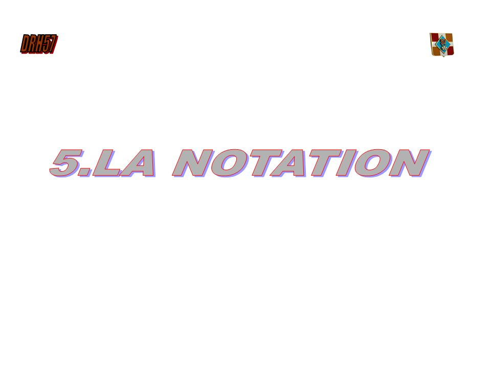 5.LA NOTATION