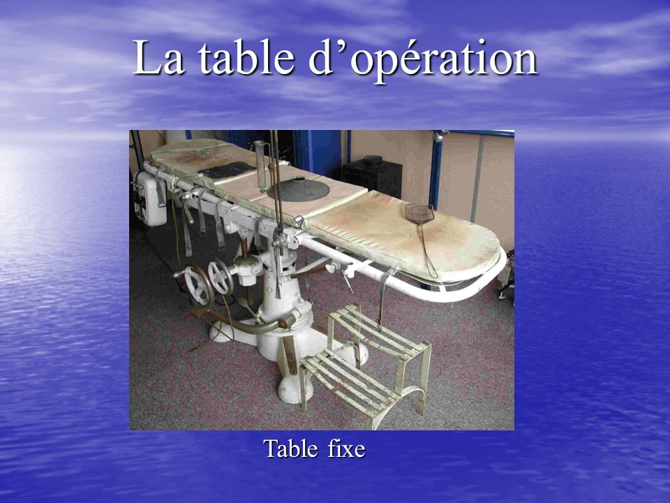 La table d'opération Table fixe