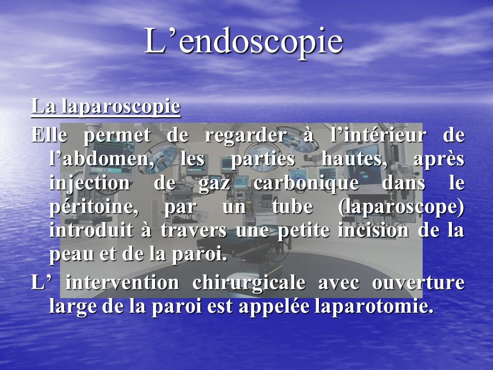 L'endoscopie La laparoscopie