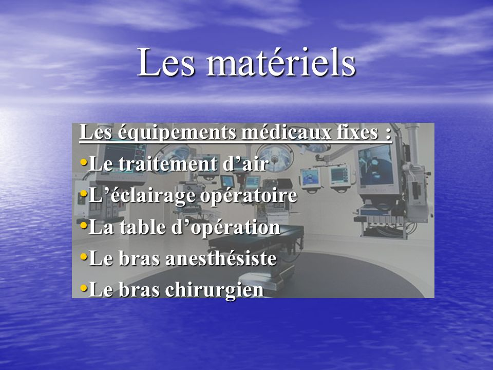 Les matériels Les équipements médicaux fixes : Le traitement d'air