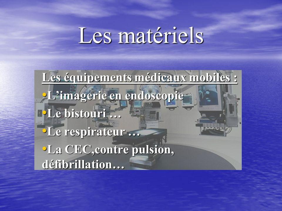 Les matériels Les équipements médicaux mobiles :