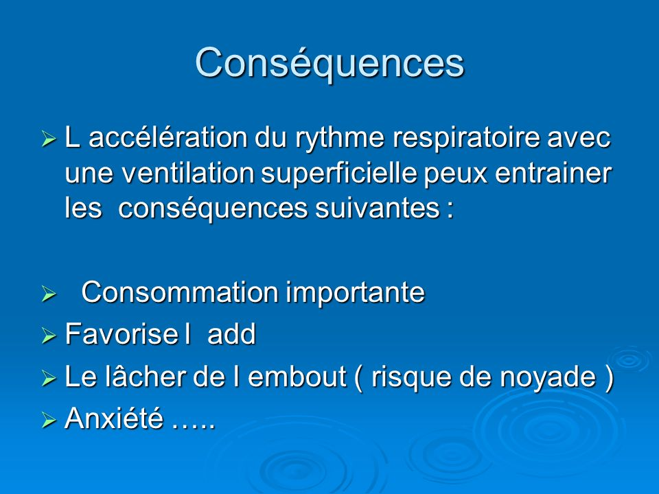 ConséquencesL accélération du rythme respiratoire avec une ventilation superficielle peux entrainer les conséquences suivantes :