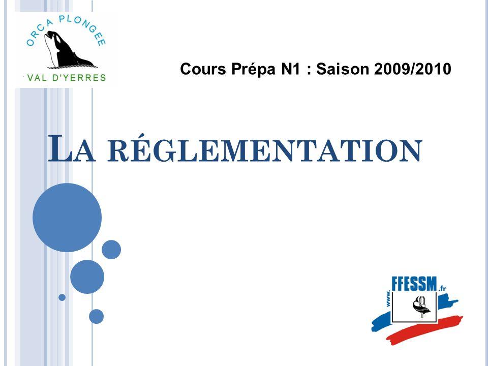 Cours Prépa N1 : Saison 2009/2010 La réglementation