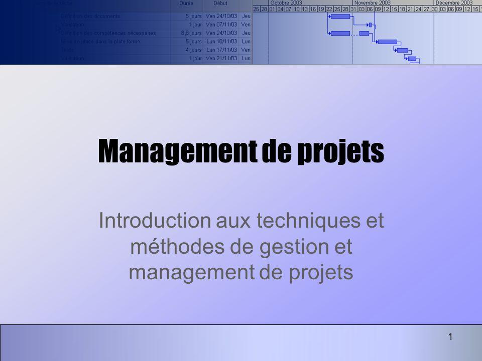 Management de projets Introduction aux techniques et méthodes de gestion et management de projets