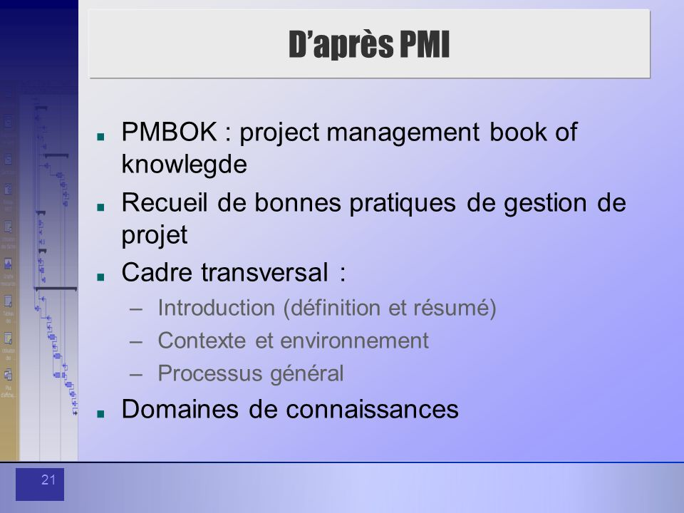 D'après PMI PMBOK : project management book of knowlegde