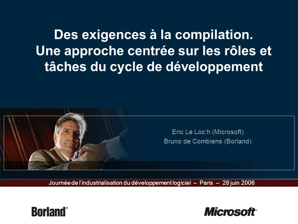 Eric Le Loc'h (Microsoft) Bruno de Combiens (Borland)