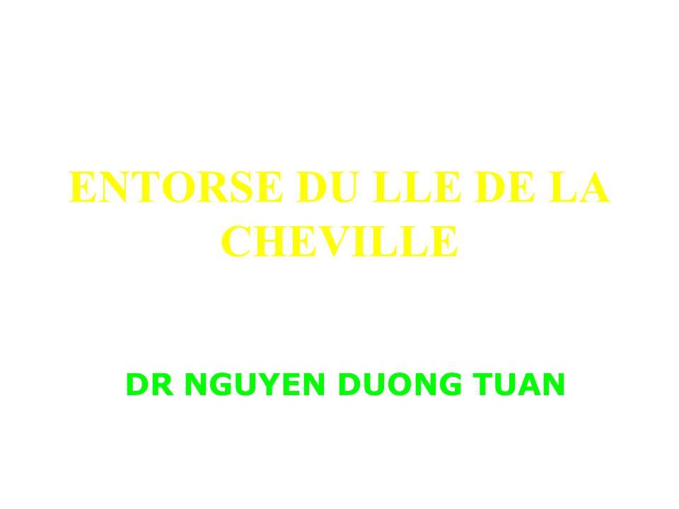 ENTORSE DU LLE DE LA CHEVILLE