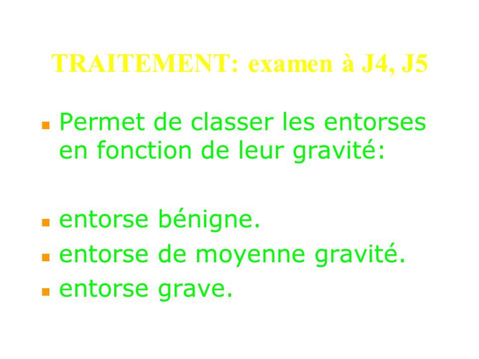 TRAITEMENT: examen à J4, J5