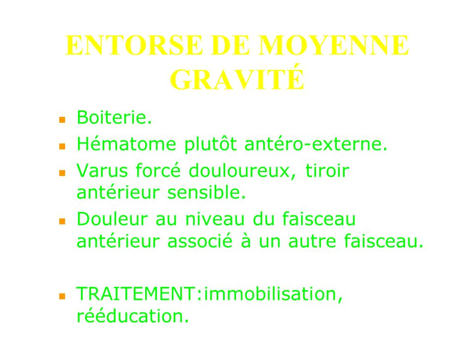 ENTORSE DE MOYENNE GRAVITÉ