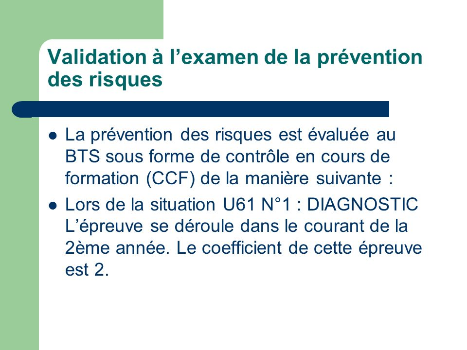 Validation à l'examen de la prévention des risques