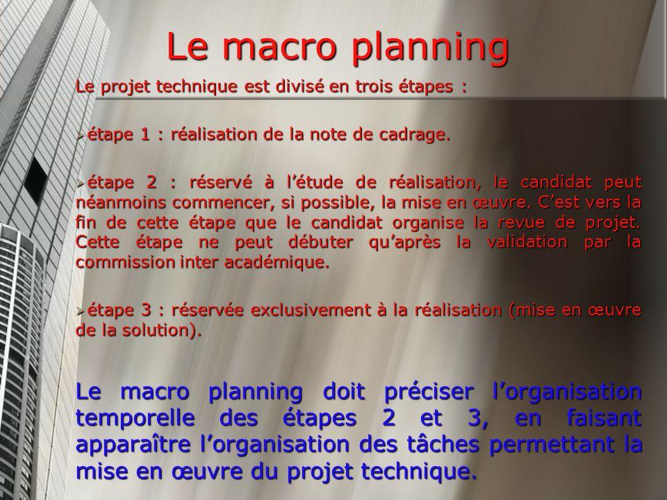 Le macro planning Le projet technique est divisé en trois étapes : étape 1 : réalisation de la note de cadrage.
