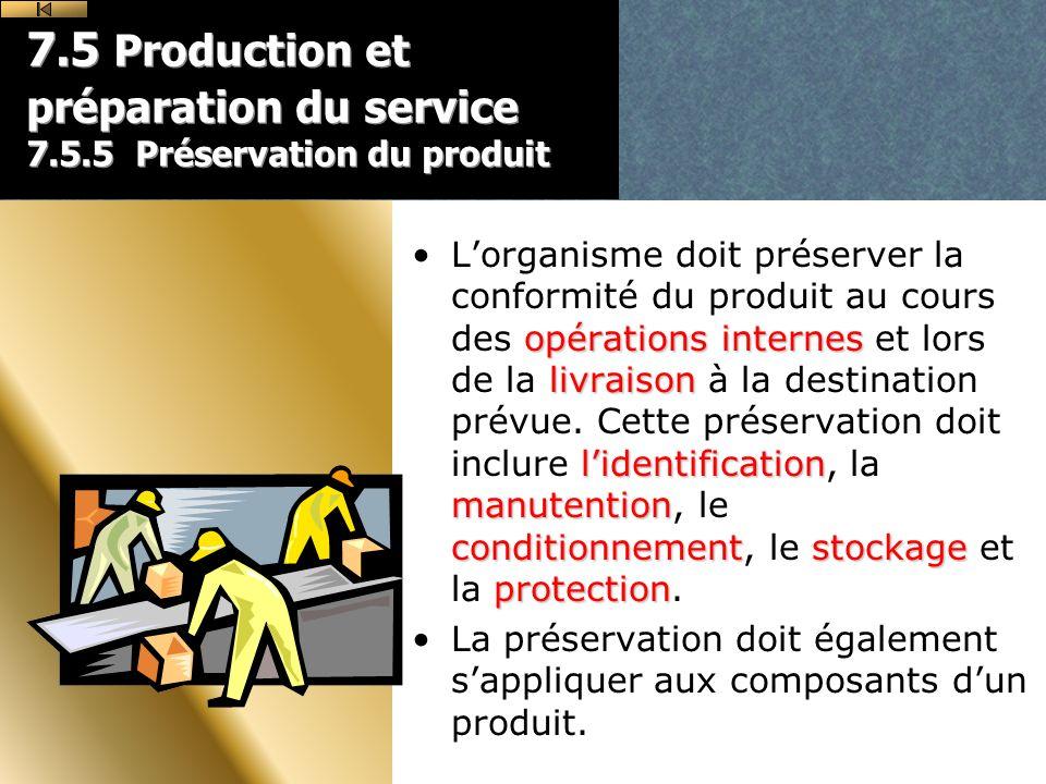 7.5 Production et préparation du service 7.5.5 Préservation du produit