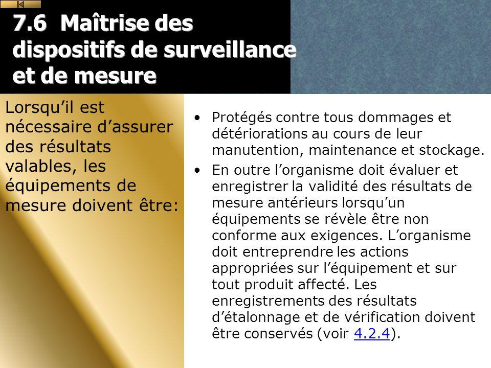 7.6 Maîtrise des dispositifs de surveillance et de mesure