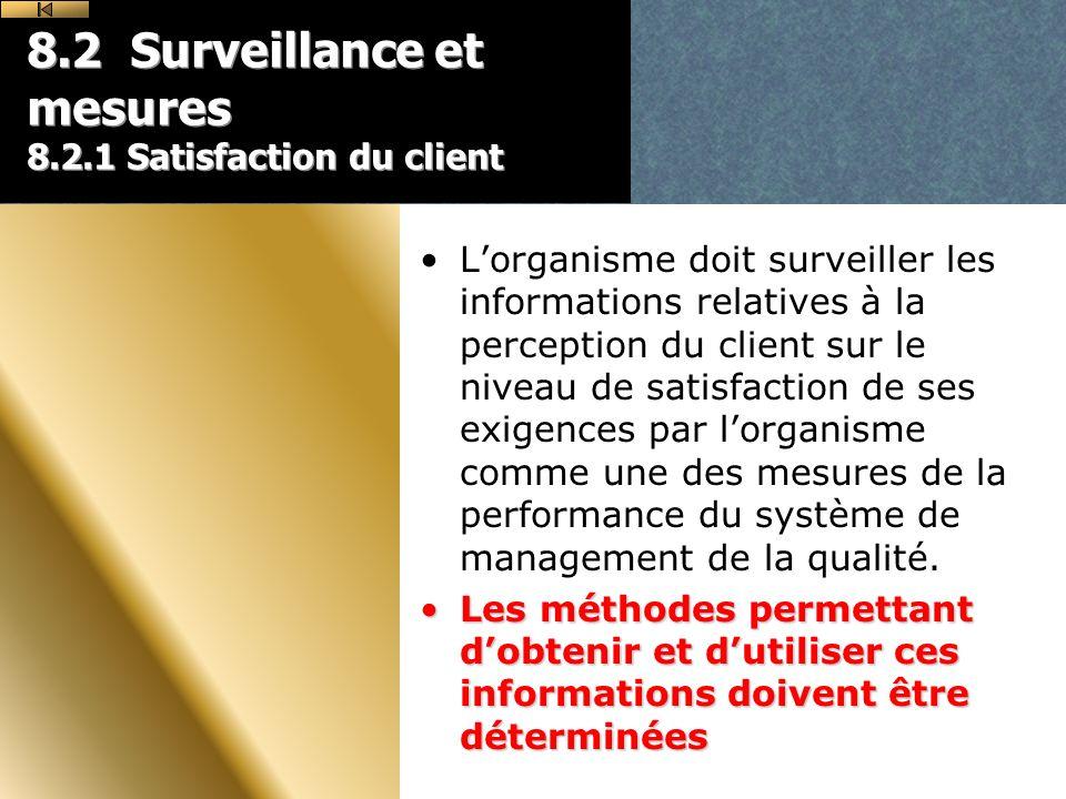8.2 Surveillance et mesures 8.2.1 Satisfaction du client