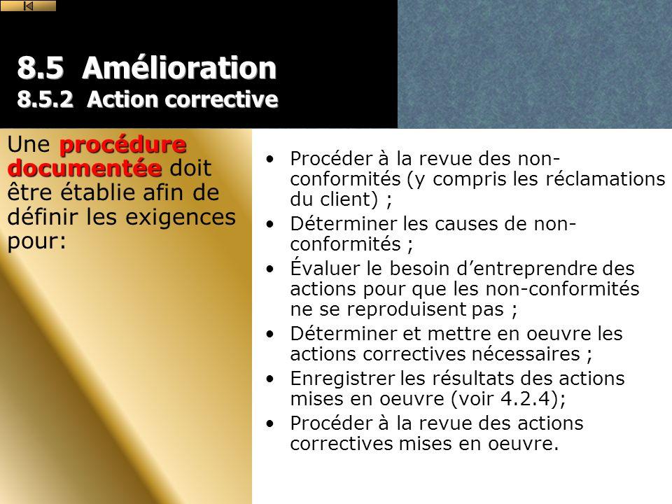 8.5 Amélioration 8.5.2 Action corrective