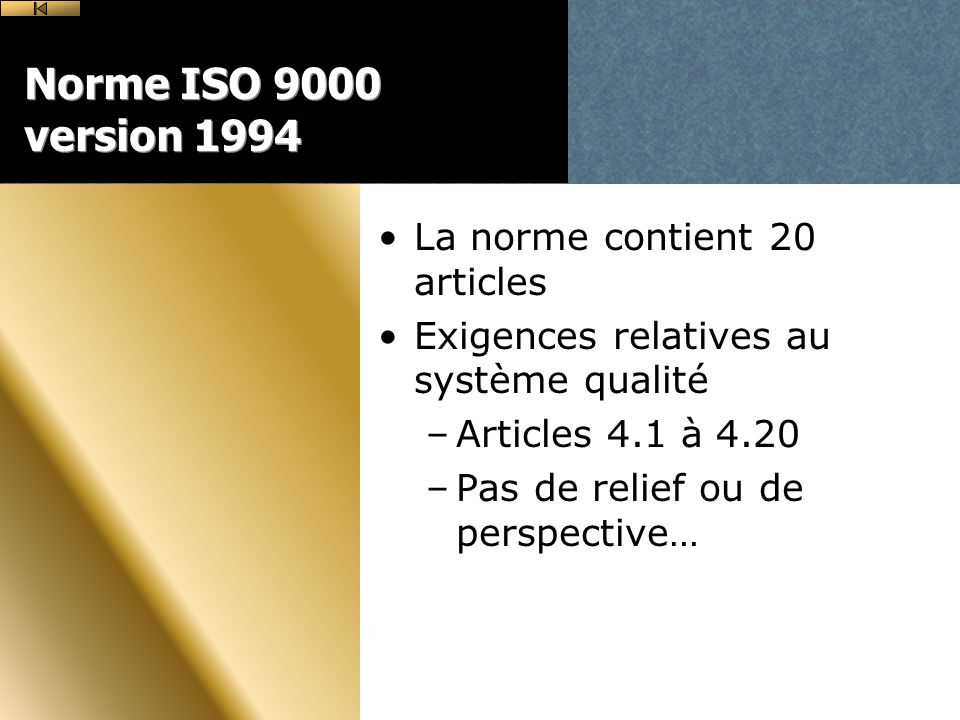 Norme ISO 9000 version 1994 La norme contient 20 articles
