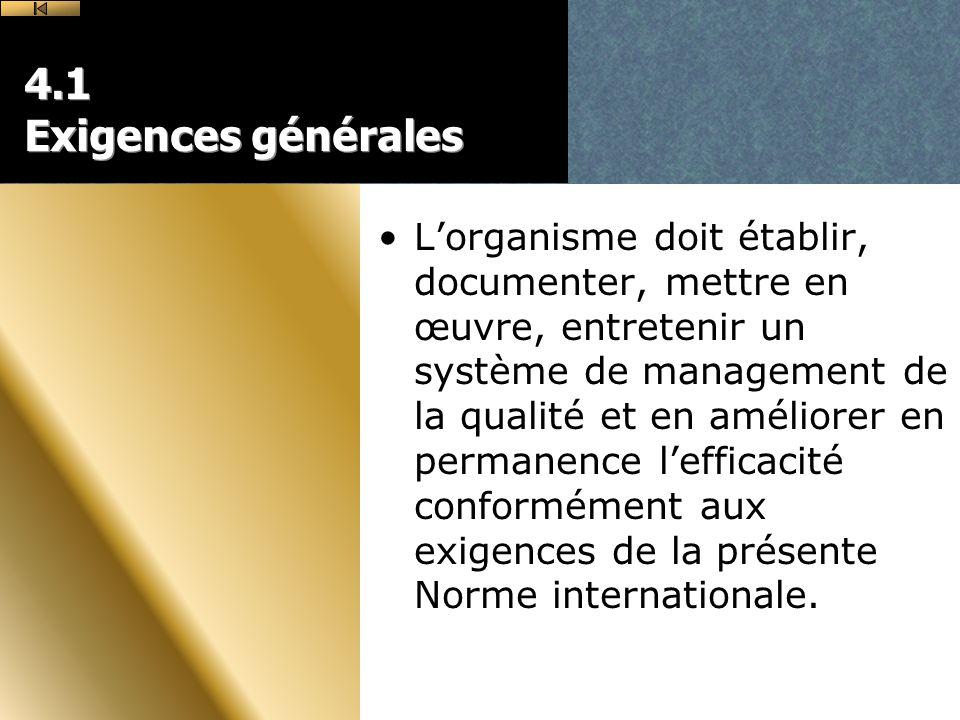4.1 Exigences générales