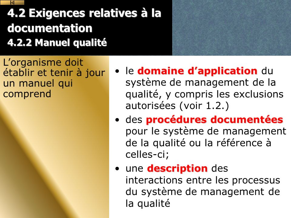 4.2 Exigences relatives à la documentation 4.2.2 Manuel qualité