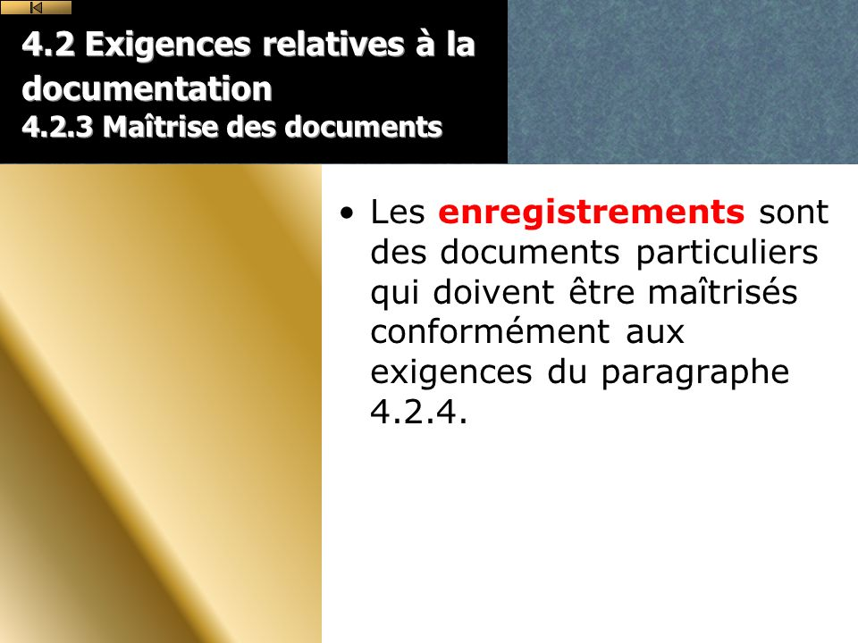 4. 2 Exigences relatives à la documentation 4. 2