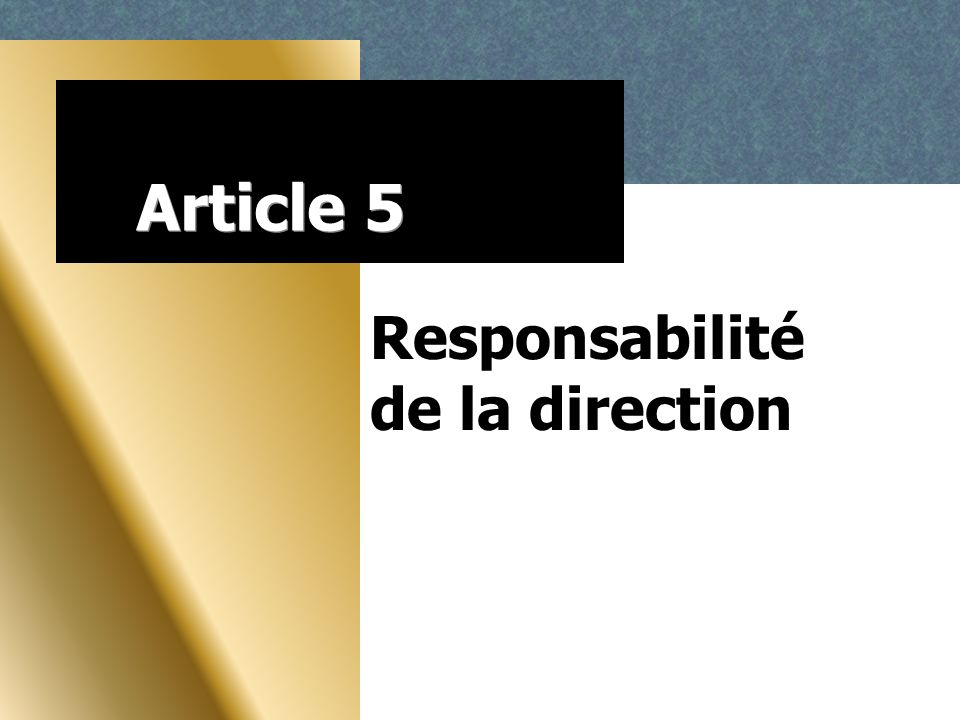 Article 5 Responsabilité de la direction