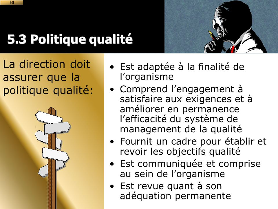 5.3 Politique qualité Est adaptée à la finalité de l'organisme.