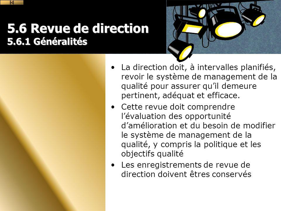 5.6 Revue de direction 5.6.1 Généralités