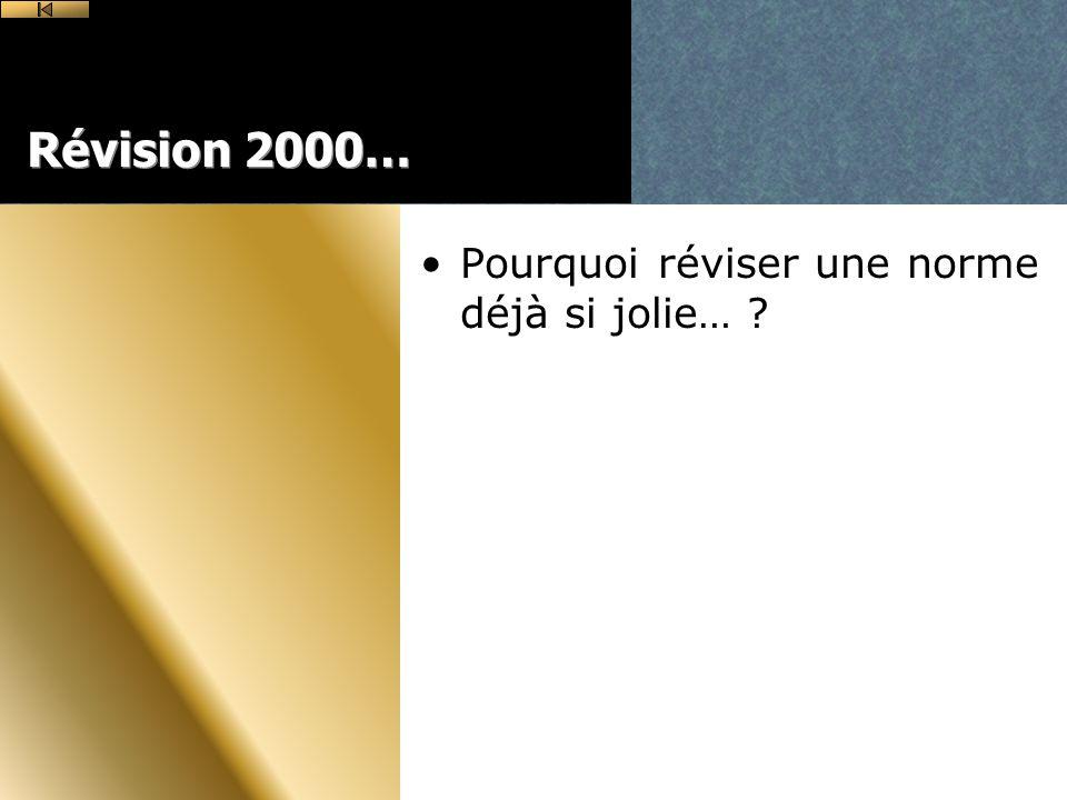 Révision 2000… Pourquoi réviser une norme déjà si jolie…
