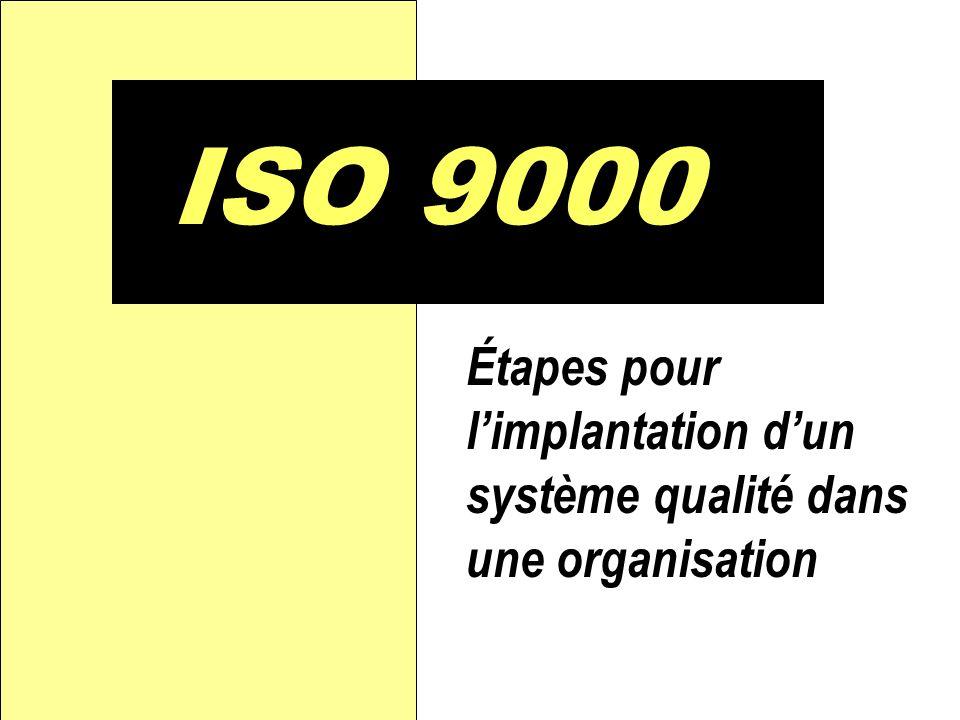 D ISO 9000 Étapes pour l'implantation d'un système qualité dans une organisation