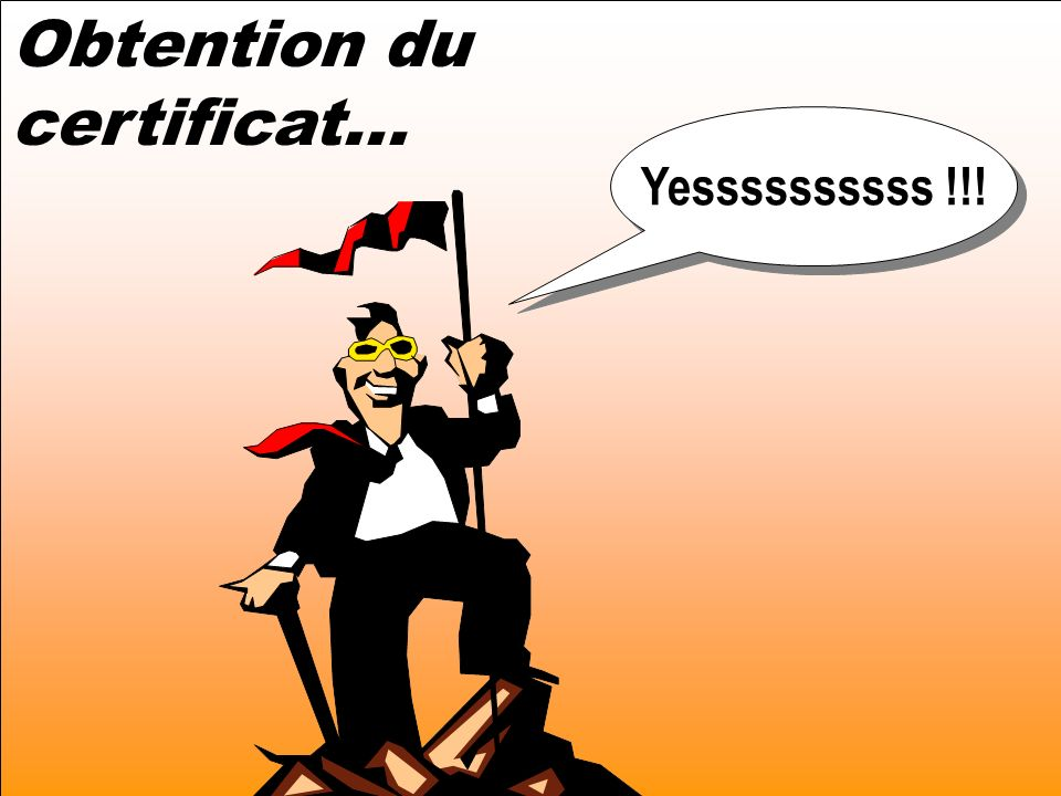 Obtention du certificat... Yessssssssss !!!