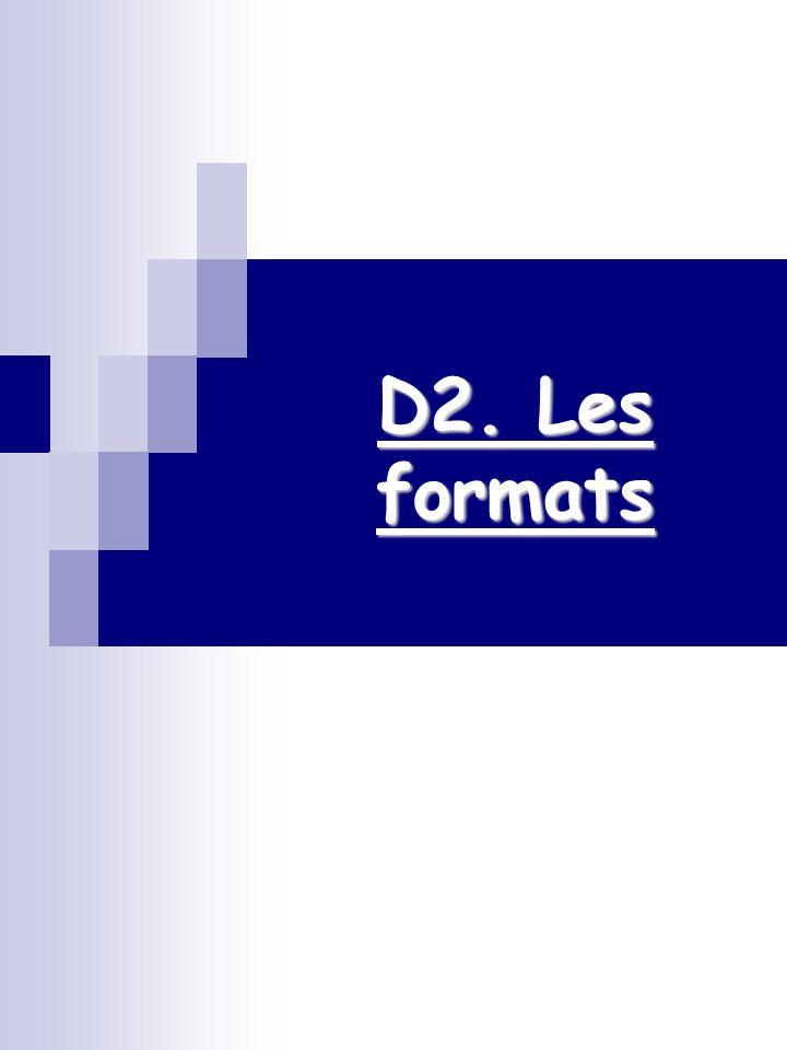 D2. Les formats