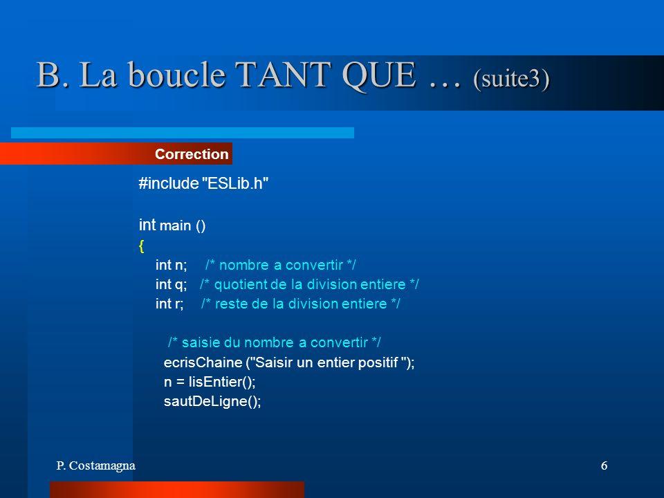 B. La boucle TANT QUE … (suite3)