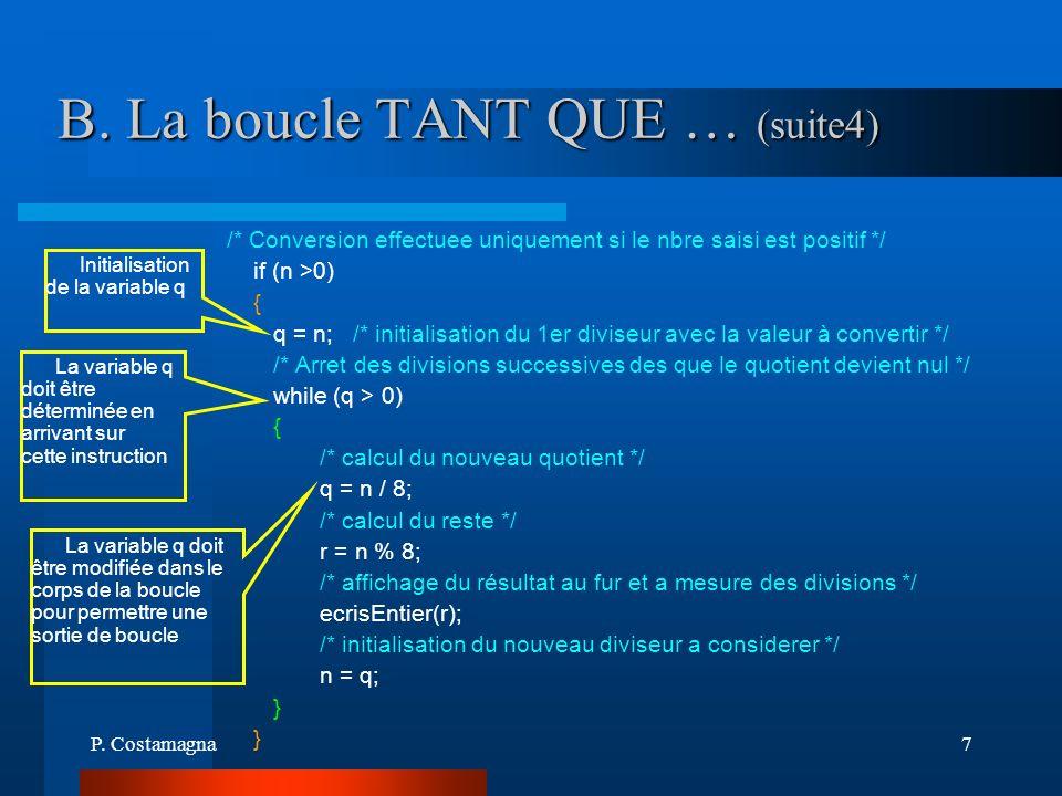 B. La boucle TANT QUE … (suite4)
