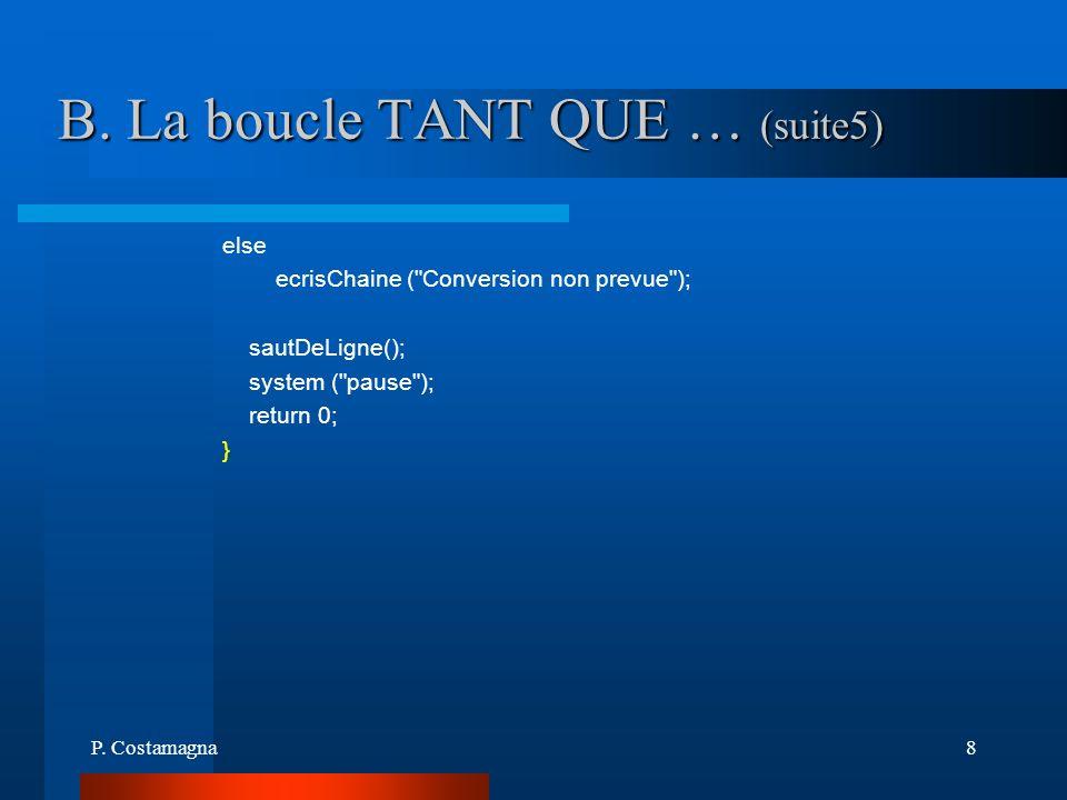 B. La boucle TANT QUE … (suite5)
