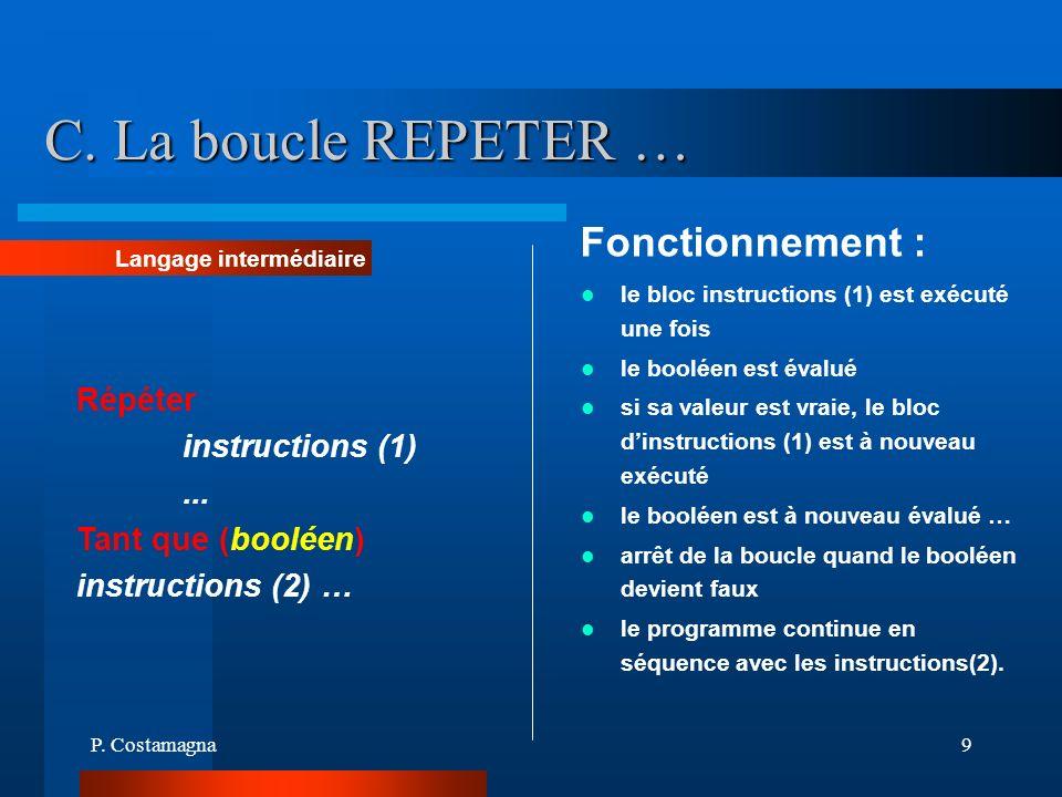 C. La boucle REPETER … Fonctionnement : Répéter instructions (1) ...