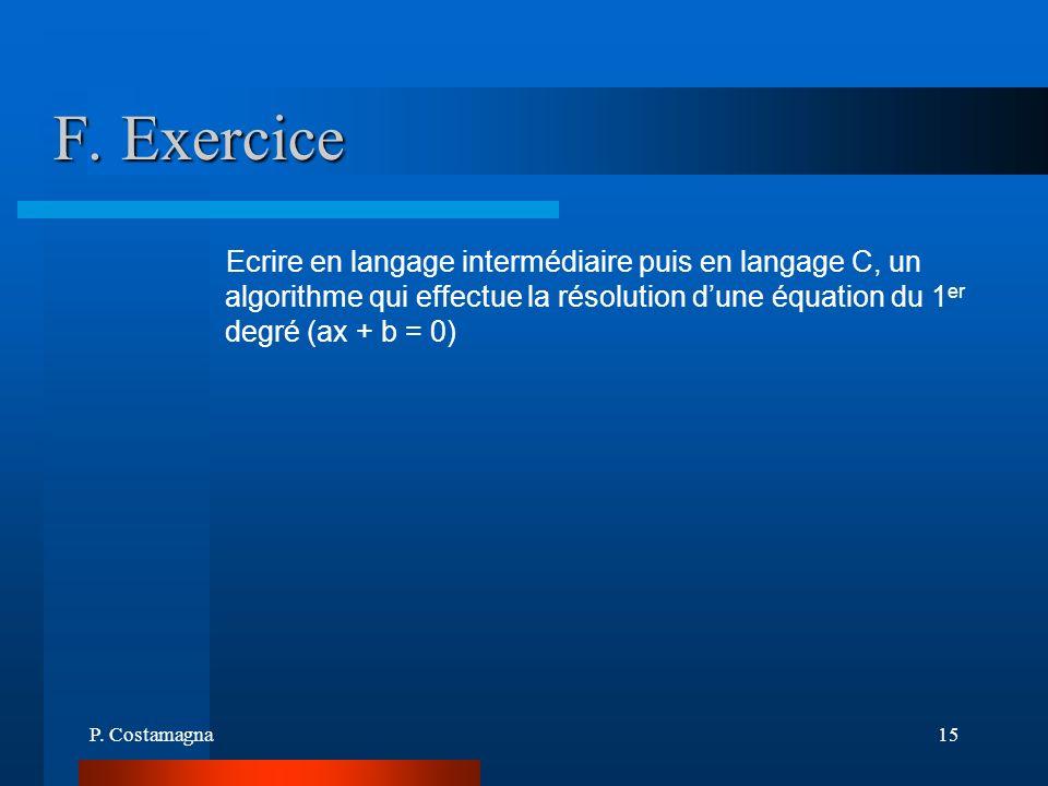 F. Exercice Ecrire en langage intermédiaire puis en langage C, un algorithme qui effectue la résolution d'une équation du 1er degré (ax + b = 0)