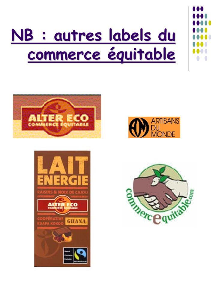 NB : autres labels du commerce équitable